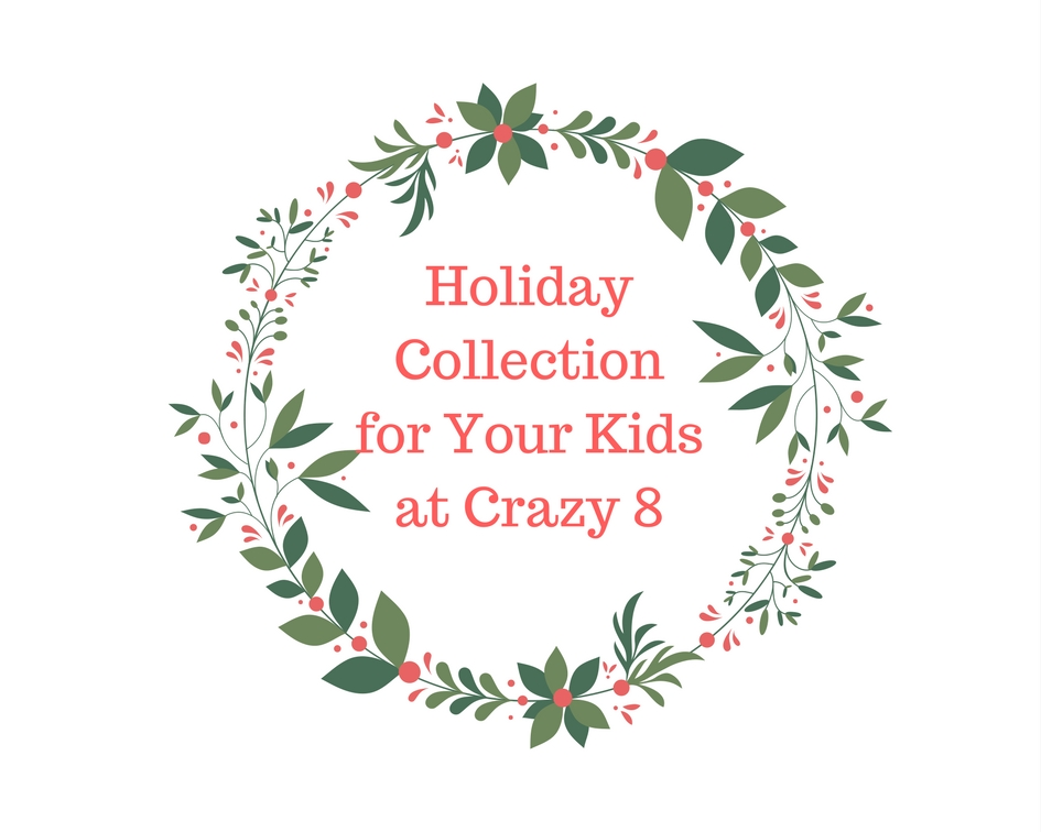 Holiday Collection for Your Kids At Crazy 8-1